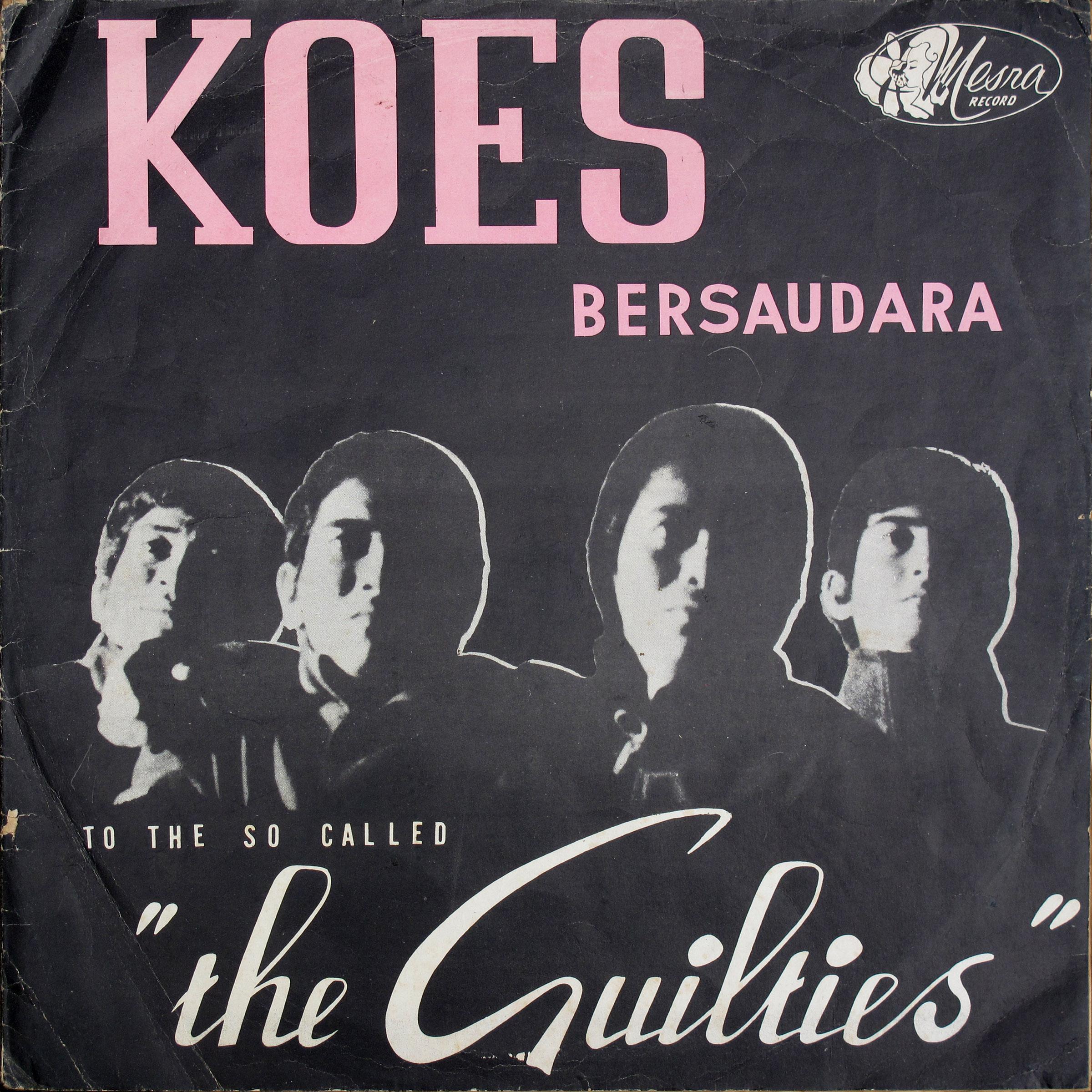 Koes Bersaudara To The So Called The Guilties