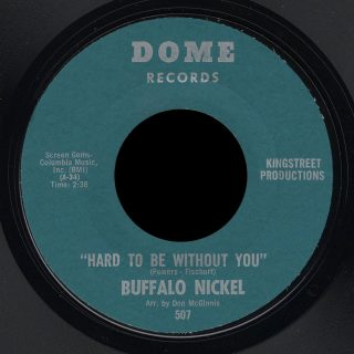 Buffalo Nickel Dome 45 Hard to Be Without You