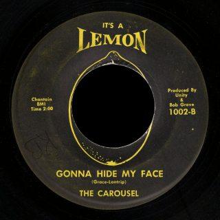 Carousel It's a Lemon 45 Gonna Hide My Face