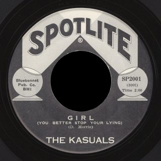 Kasuals Spotlite 45 Girl (You Better Stop Your Lying)