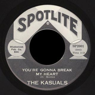 Kasuals Spotlite 45 You're Gonna Break My Heart